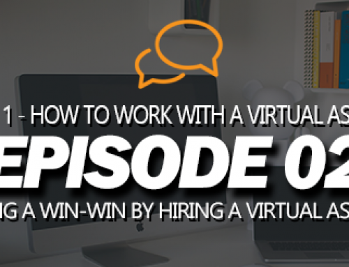 S01E02 – Creating a Win-Win by Hiring a Virtual Assistant
