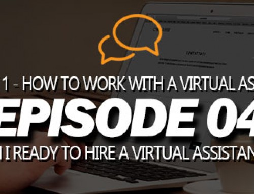 S01E04 – Am I Ready to Hire a Virtual Assistant?