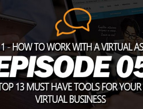 S01E05 – Top 13 Must Have Tools for Your Virtual Business