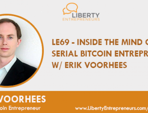 LE69 – Inside the Mind of a Serial Bitcoin Entrepreneur w/ Erik Voorhees
