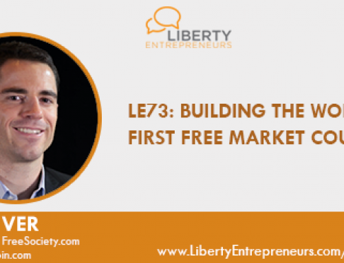 LE73 – Building the World's First Free Market Country w/ Roger Ver