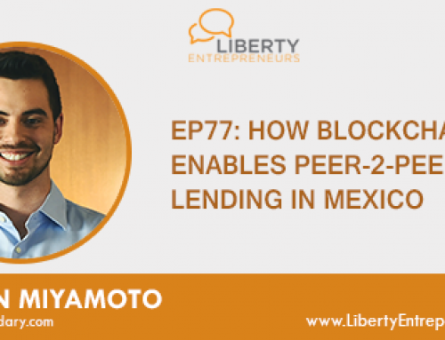 EP77: How Blockchain Enables Peer-2-Peer Lending in Mexico